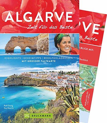 Bruckmann Reiseführer Algarve: Zeit für das Beste. Highlights, Geheimtipps, Wohlfühladressen. Inklusive Faltkarte zum Herausnehmen.