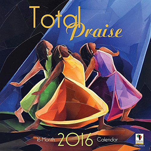 Total Praise Wall Calendar by African American Expressions