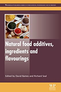 Natural Food Additives, Ingredients and Flavourings (Woodhead Publishing Series in Food Science, Technology and Nutrition Book 233)