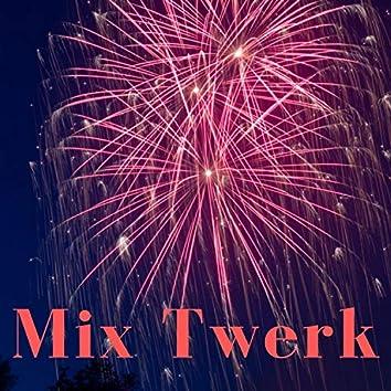 Mix Twerk