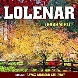 Lolenar By Fayaz Ahamad Shilwat On Prime Music