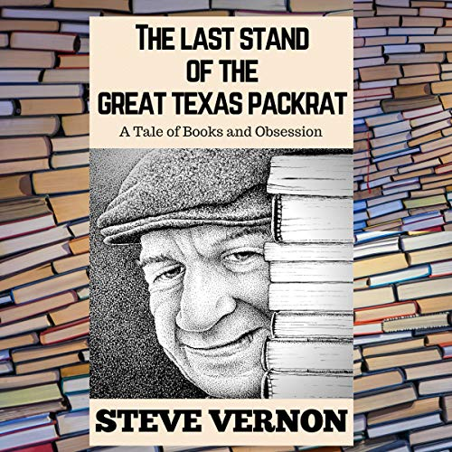 The Last Stand of the Great Texas Packrat: A Tale of Books and Obsession audiobook cover art