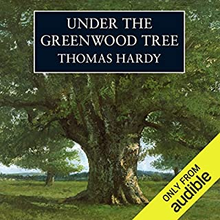 Under the Greenwood Tree                   By:                                                                                                                                 Thomas Hardy                               Narrated by:                                                                                                                                 Robert Hardy                      Length: 5 hrs and 37 mins     32 ratings     Overall 3.9