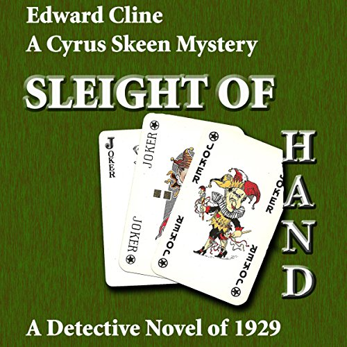 Sleight of Hand     A Detective Novel of 1929: The Cyrus Skeen Mysteries, Book 10              By:                                                                                                                                 Edward Cline                               Narrated by:                                                                                                                                 Gregg Rizzo                      Length: 3 hrs and 50 mins     3 ratings     Overall 5.0