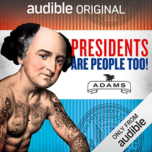 Ep. 6: John Adams (Presidents Are People Too) audiobook cover art