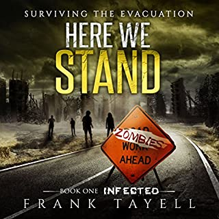 Here We Stand     Infected, Volume 1              By:                                                                                                                                 Frank Tayell                               Narrated by:                                                                                                                                 Theodore Copeland                      Length: 7 hrs and 37 mins     35 ratings     Overall 4.7