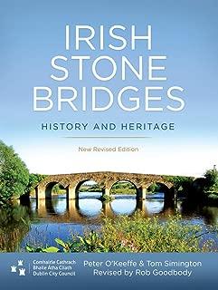 Irish Stone Bridges: History and Heritage - New Revised Edition