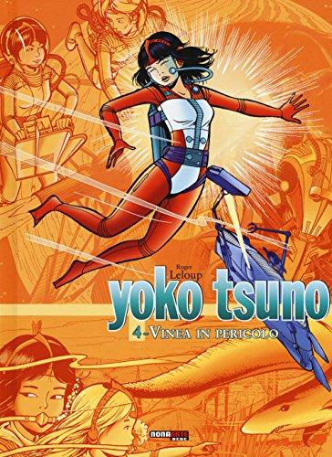 Vinea in pericolo. Yoko Tsuno. L'integrale (Vol. 4)