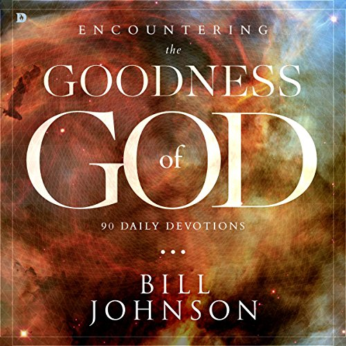 Encountering the Goodness of God: 90 Daily Devotions audiobook cover art