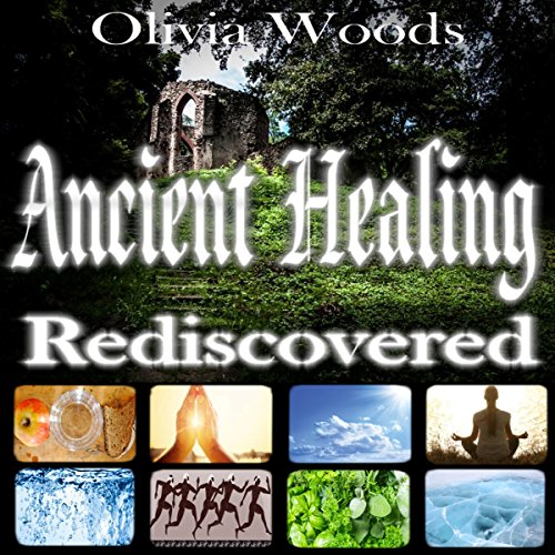 Ancient Healing Rediscovered audiobook cover art