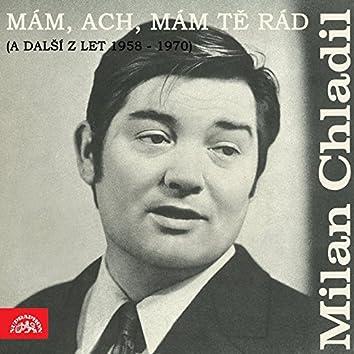 Mám, Ach, Mám Tě Rád (A Další Z Let 1958-1970)