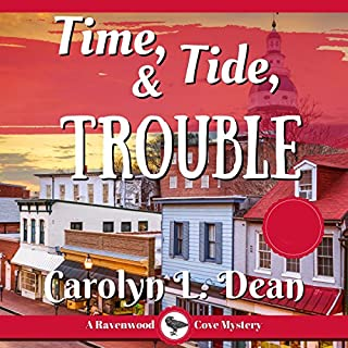 Time, Tide, and Trouble     A Ravenwood Cove Cozy Mystery              By:                                                                                                                                 Carolyn L. Dean                               Narrated by:                                                                                                                                 Gail Hedrick                      Length: 3 hrs and 13 mins     25 ratings     Overall 4.6