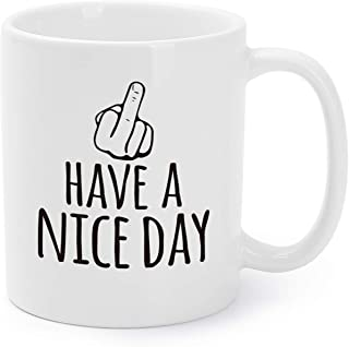 Funny Mugs Gag Gifts/Presents Have a Nice Day Coffee/Tea Cups for Families/Friends 11 Oz