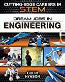 Dream Jobs in Engineering (Cutting-Edge Careers in Stem)