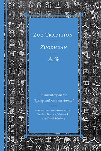 Zuo Tradition / Zuozhuan: Commentary on the 'Spring and Autumn Annals' (Classics of Chinese Thought)