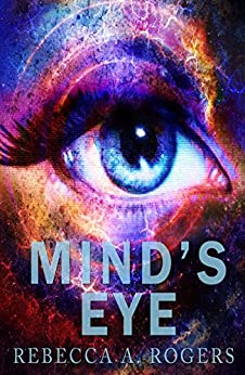 Mind's Eye (Mind's Eye, #1) by [Rebecca A. Rogers]
