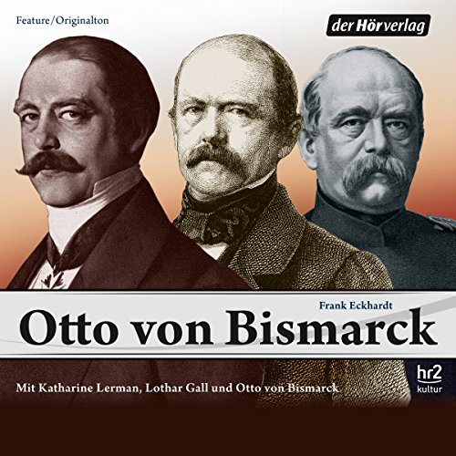 Otto von Bismarck                   By:                                                                                                                                 Frank Eckhardt                               Narrated by:                                                                                                                                 Ilona Fritsch-Strauss,                                                                                        Torben Kessler,                                                                                        Walter Renneisen,                   and others                 Length: 2 hrs and 9 mins     Not rated yet     Overall 0.0