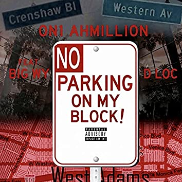 No Parking on My Block (feat. Big Wy & D Loc)