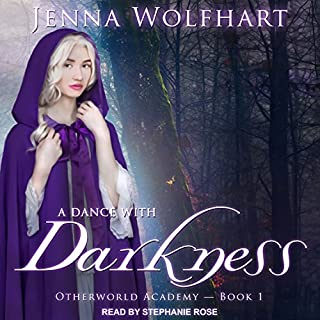A Dance with Darkness     Otherworld Academy Series, Book 1              Written by:                                                                                                                                 Jenna Wolfhart                               Narrated by:                                                                                                                                 Stephanie Rose                      Length: 6 hrs and 44 mins     4 ratings     Overall 4.5
