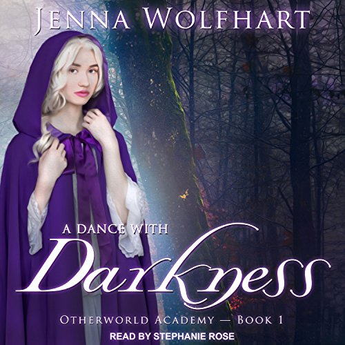A Dance with Darkness: Otherworld Academy Series, Book 1