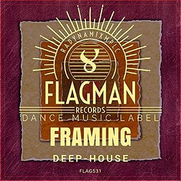 Framing Deep House
