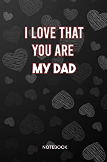 """I Love That You're My Dad Because: Lined Notebook 120 Pages 6"""" x 9"""" (I Love You Because)"""