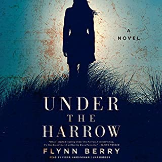 Under the Harrow     A Novel              Written by:                                                                                                                                 Flynn Berry                               Narrated by:                                                                                                                                 Fiona Hardingham                      Length: 6 hrs and 5 mins     Not rated yet     Overall 0.0