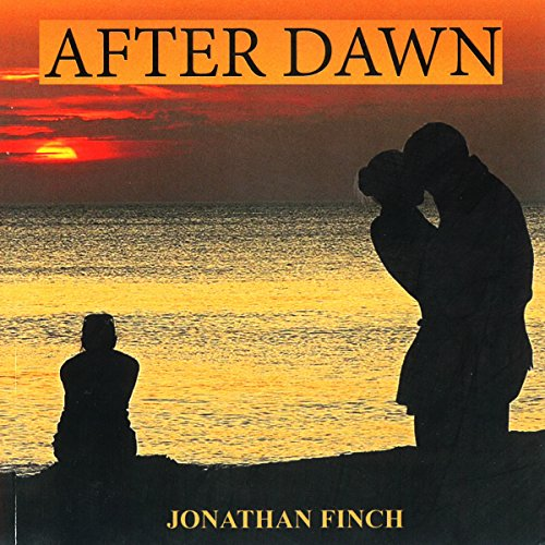 After Dawn                   By:                                                                                                                                 Mr. Jonathan Finch                               Narrated by:                                                                                                                                 Andrew McGuirk                      Length: 6 hrs and 8 mins     Not rated yet     Overall 0.0