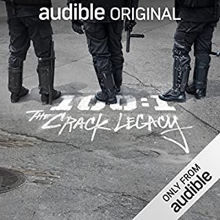 100:1 The Crack Legacy                   Written by:                                                                                                                                 Audible Originals,                                                                                        Christopher Johnson                           Length: 4 hrs     4 ratings     Overall 4.5