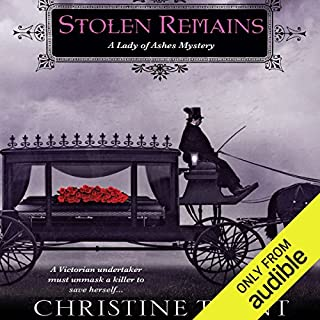 Stolen Remains     A Lady of Ashes Mystery              By:                                                                                                                                 Christine Trent                               Narrated by:                                                                                                                                 Polly Lee                      Length: 10 hrs and 22 mins     202 ratings     Overall 4.4