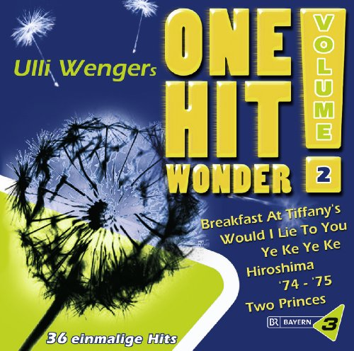 Bayern 3: Ulli Wengers One Hit Wonder, Vol. 2: Always Look On The Bright Side Of Life, Would I Lie To You, Breakfast At Tiffanys, Infinity