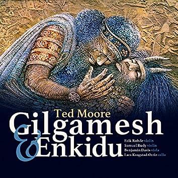 Ted Moore: Gilgamesh & Enkidu