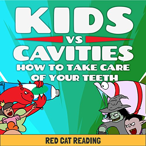 Kids vs Cavities: How to Take Care of Your Teeth audiobook cover art