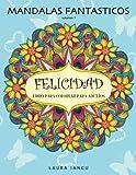 Mandalas Fantasticos: Libro Para Colorear Para Adultos: Descubre Animales, Flores, Frutas Y Otros Objetos Escondidos