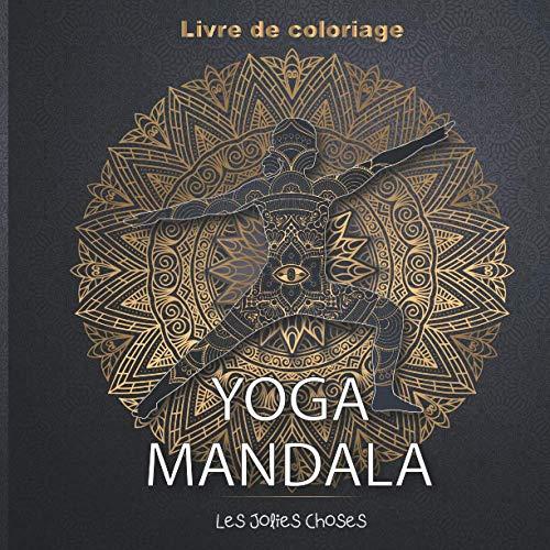 Yoga Mandala: Livre de coloriage inspirant pour adultes ⎮Mandalas et postures Yoga ⎮ Méditation et relaxation par le dessin