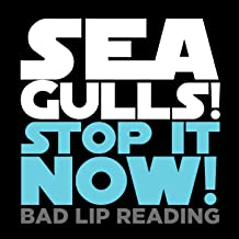 Best seagulls a bad lip reading Reviews