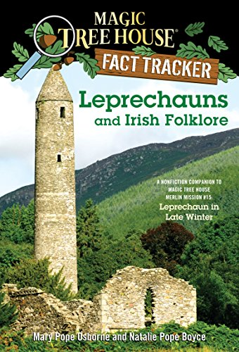 Leprechauns and Irish Folklore: A Nonfiction Companion to Magic Tree House Merlin Mission #15: Leprechaun in Late Winter (Magic Tree House: Fact Trekker Book 21)