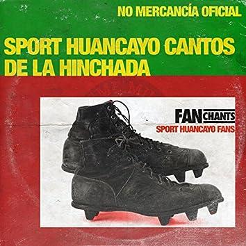 Sport Huancayo Cantos de la Hinchada