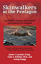 Skinwalkers at the Pentagon: An Insiders' Account of the Secret Government UFO Program