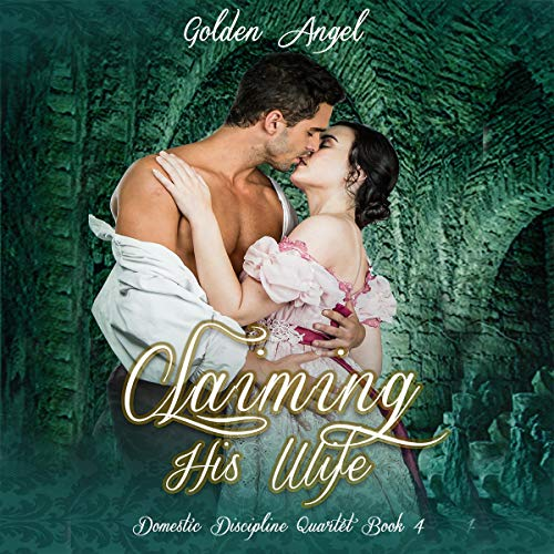 Claiming His Wife Audiobook By Golden Angel cover art