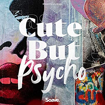 Cute But Psycho (Blinded Hearts Remix)