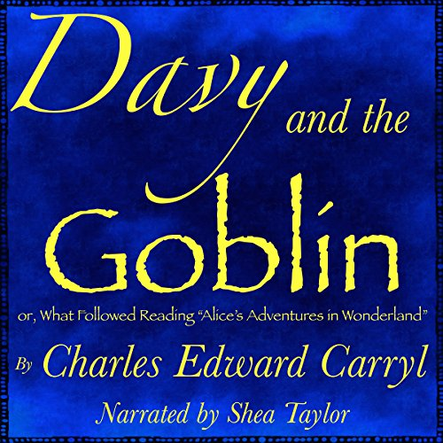 "Davy and the Goblin; or, What Followed Reading ""Alice's Adventures in Wonderland"" audiobook cover art"
