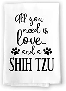 Honey Dew Gifts Funny Towels, All You Need is Love and a Shih Tzu Kitchen Towel, Dish Towel, Kitchen Decor, Multi-Purpose ...