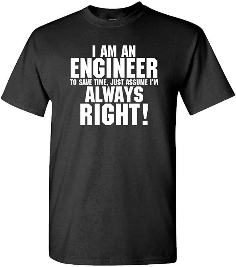 I'm an Engineer - Assume I'm Always Right - Mens Cotton T-Shirt