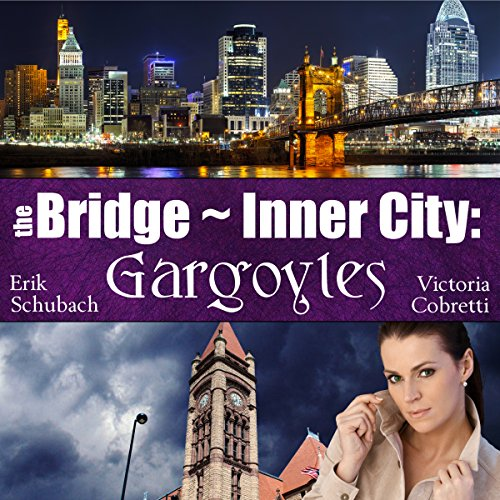 The Bridge ~ Inner City: Gargoyles audiobook cover art