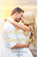 A Famous Kind of Love (Love in Sunrise Series Book 2) Kindle Edition