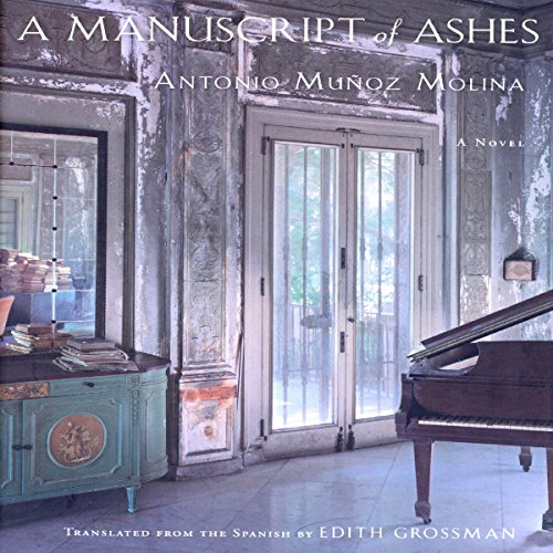 A Manuscript of Ashes                   Written by:                                                                                                                                 Antonio Munoz Molina,                                                                                        Edith Grossman (translator)                               Narrated by:                                                                                                                                 David DeSantos                      Length: 13 hrs and 9 mins     Not rated yet     Overall 0.0
