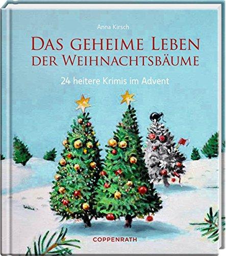 Adventskalenderbuch - Das geheime Leben der Weihnachtsbäume: 24 heitere Krimis im Advent