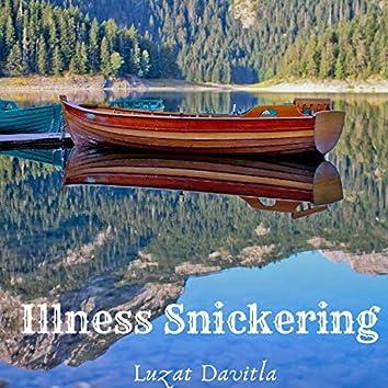 Illness Snickering