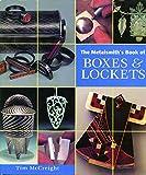 Metalsmith's Book of Boxes & Lockets
